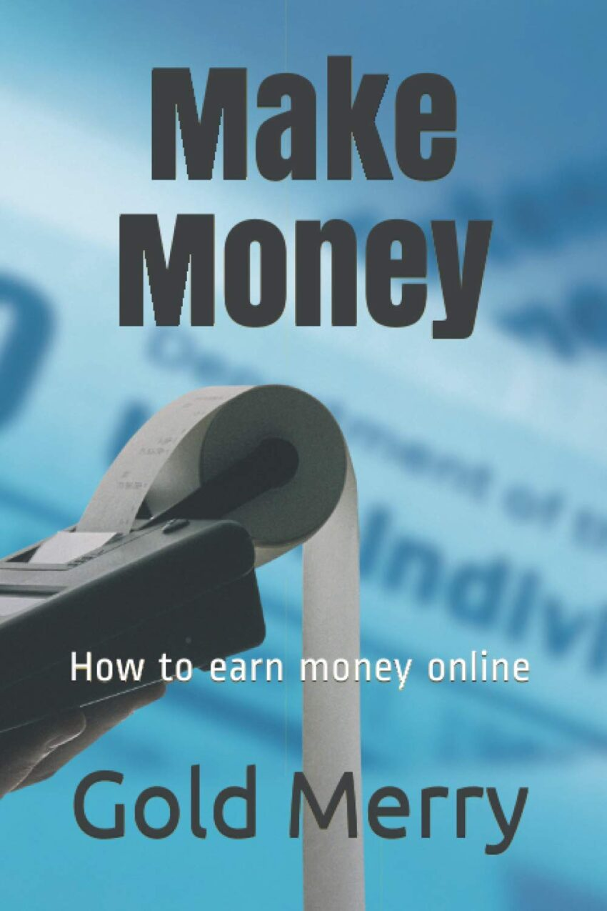Make Money: How to earn money online
