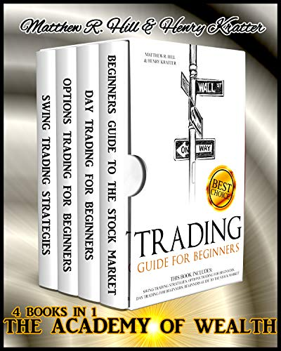 TRADING FOR BEGINNERS: THIS BOOK INCLUDES: SWING TRADING STRATEGIES, OPTIONS TRADING FOR BEGINNERS, DAY TRADING FOR BEGINNERS, BEGINNERS GUIDE TO THE STOCK MARKET (THE WALL STREET SERIES)