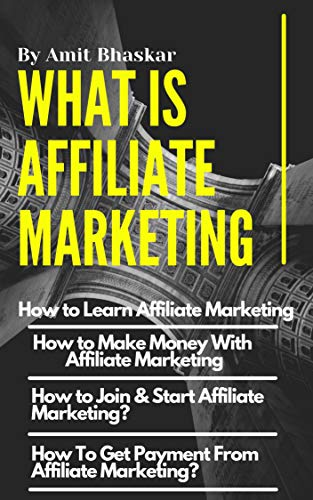 What Is Affiliate Marketing: How to Learn Affiliate Marketing