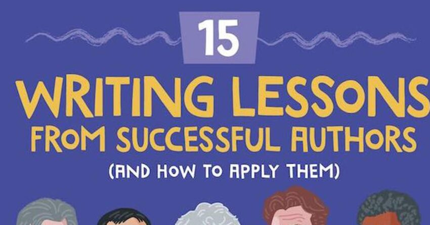15 Writing Lessons From Famous Authors [Infographic]