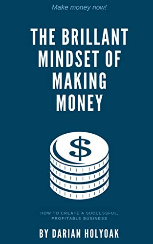 THE BRILLANT MINDSET OF MAKING MONEY: HOW TO MAKE 2000 IN PURE PROFITS WITH OUT TRAFFIC OR LISTS