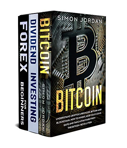 Bitcoin Investing for Beginners: 3 books in 1: Understand Blockchain, How To Invest In Bitcoin And Learn How To Make Money Online Trading Stocks Bonds And Cryptocurrencies